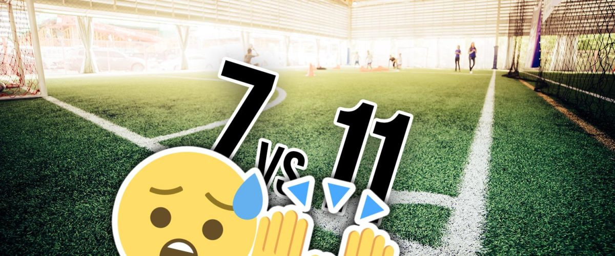 IS 7-A-SIDE EASIER THAN 11-A-SIDE FOOTBALL